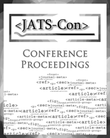 Cover of Journal Article Tag Suite Conference (JATS-Con) Proceedings